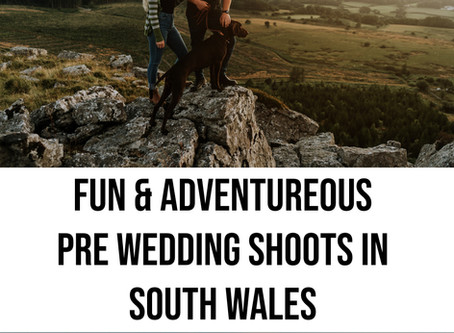 Fun & Adventurous pre wedding shoots in South Wales.