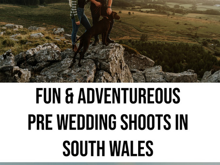 Fun & Adventurous pre wedding shoots in South Wales.