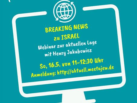 """Meet a Jew - Webinar: 16.05.2021  """" Breaking News zur aktuellen Lage in Israel """""""
