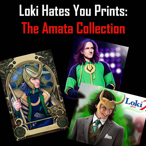 Loki Hates You Prints: The Amata Collection