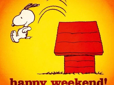The weekend is here! Enjoy!!