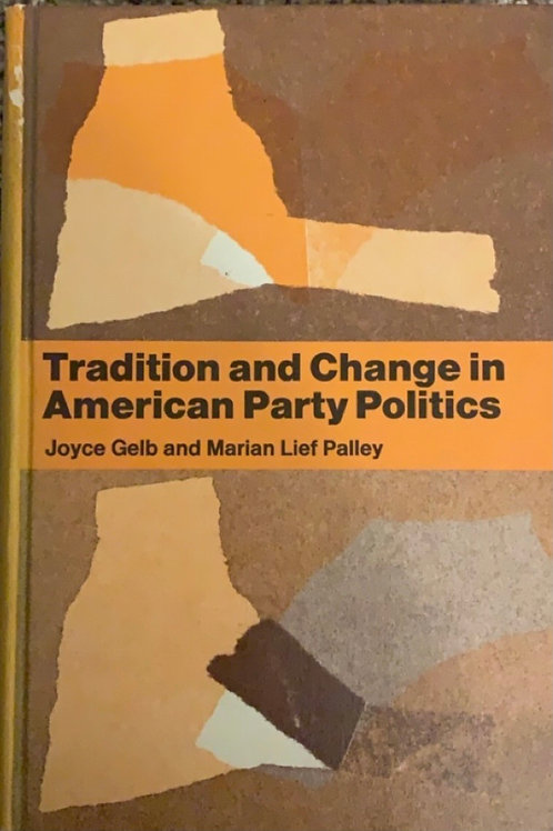 Tradition and Change in American Party Politics by Joyce Geob & Marian L Palley