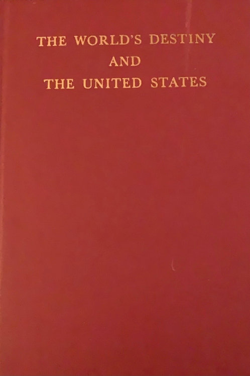 The World's Destiny and the United States by the World Citizens Association