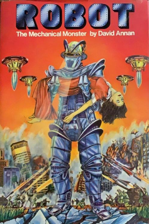 Robot The Mechanical Monster by David Annan