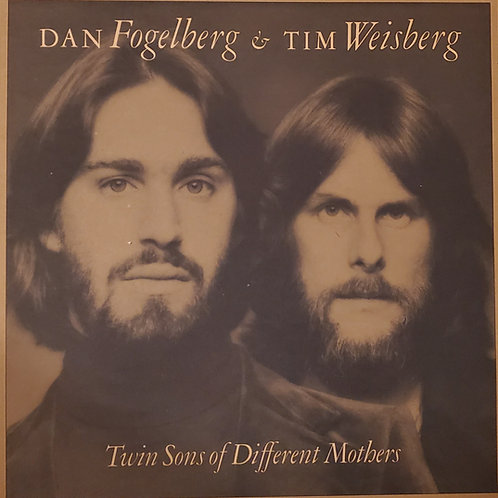 Dan Fogelberg & Tim Weisberg : Twin Sons of Different Mothers