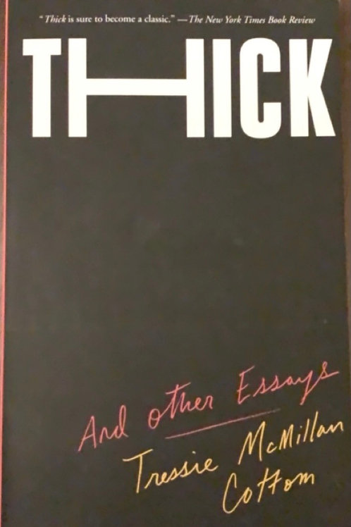Thick and Other Essays by Tressie McMillan Cotton