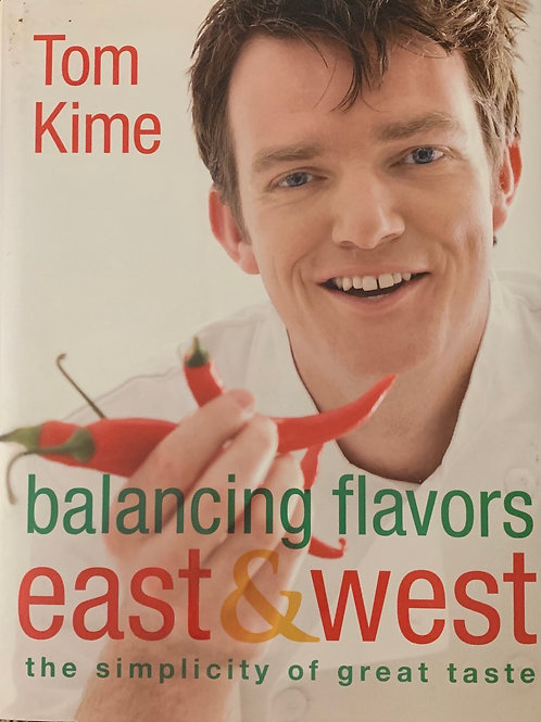 Balancing Flavors East & West by Tom Kine