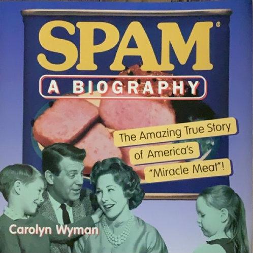 Spam A Biography by Carolyn Wyman