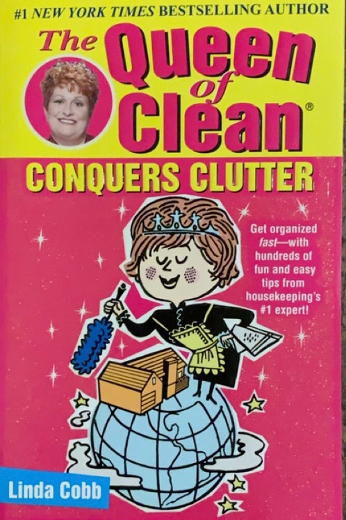 The Queen of Clean Conquers Clutter by Linda Cobb
