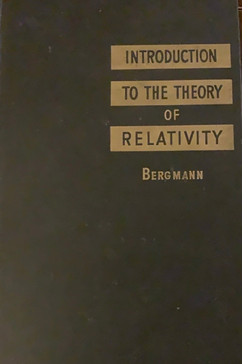 Introduction to the Theory of Relativity by Peter Gabriel Bergmann