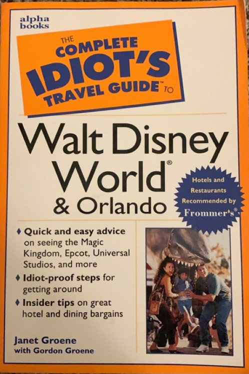 The Complete Idiot's Guide to Walt Disney World & Orlando