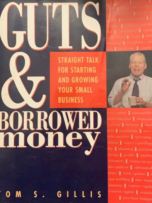 Guts and Borrowed Money by Tom S. Gillis