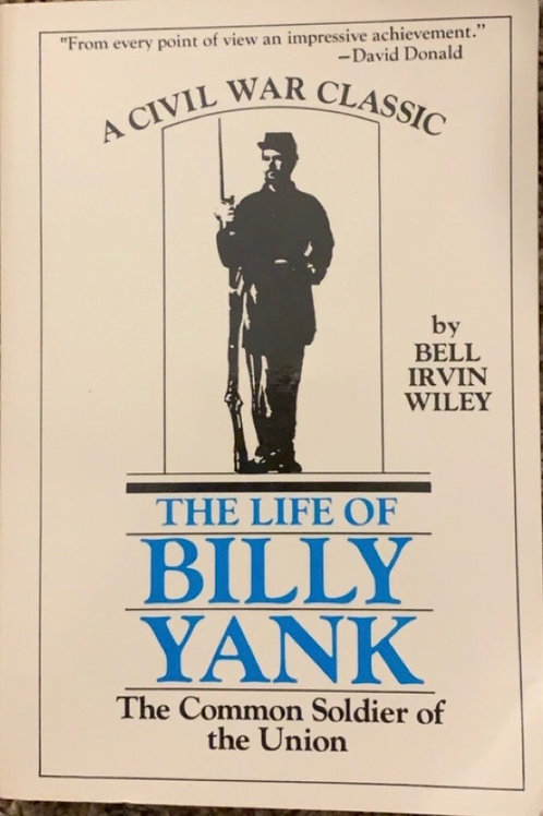 The Life of Billy Yank by Bell Irvin Wiley