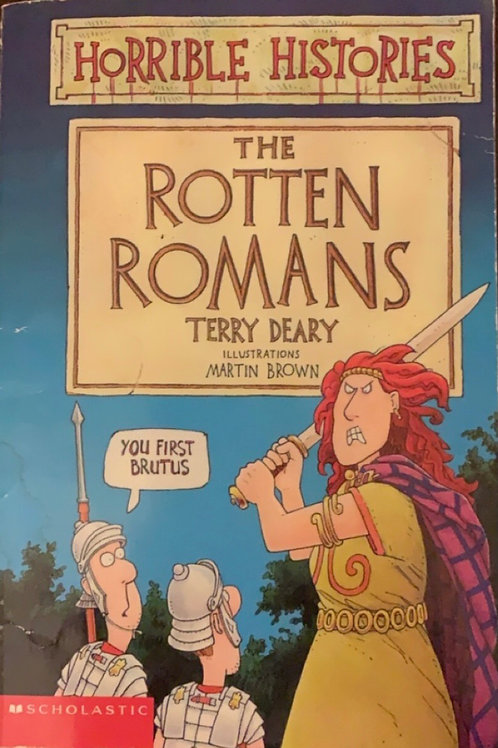 The Rotten Romans by Terry Deary