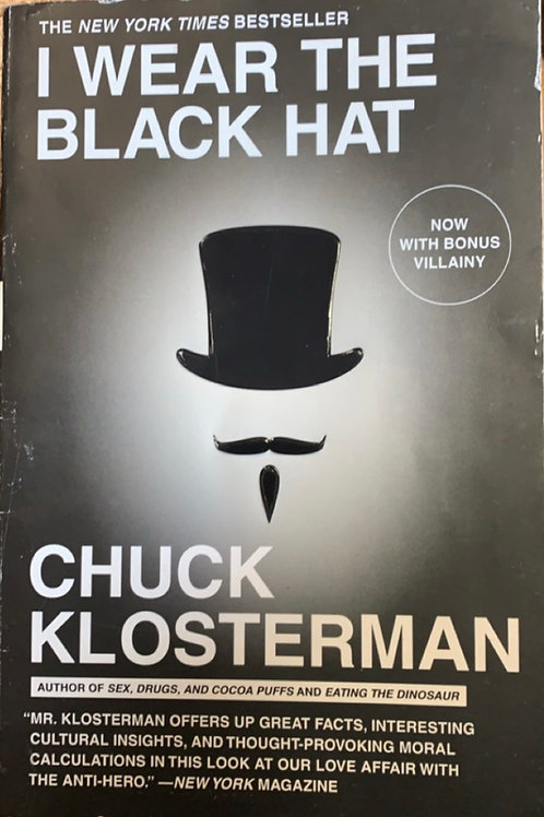I Wear the Black Hat by Chuck Klosterman