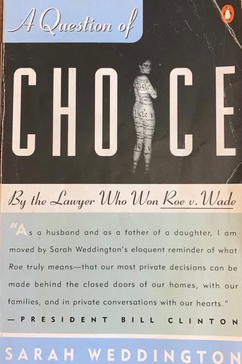 A Question of Choice by Sarah Weddington