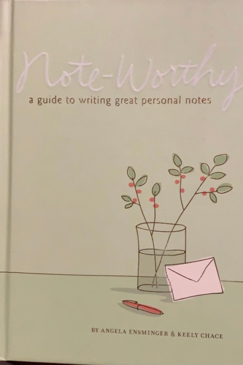 Note Worthy by Angela Ensminger and Keely Chace