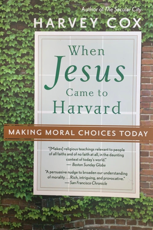 When Jesus Came to Harvard by Harvey Cox