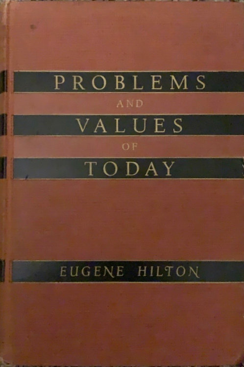 Problems and Values of Today by Eugene Hilton