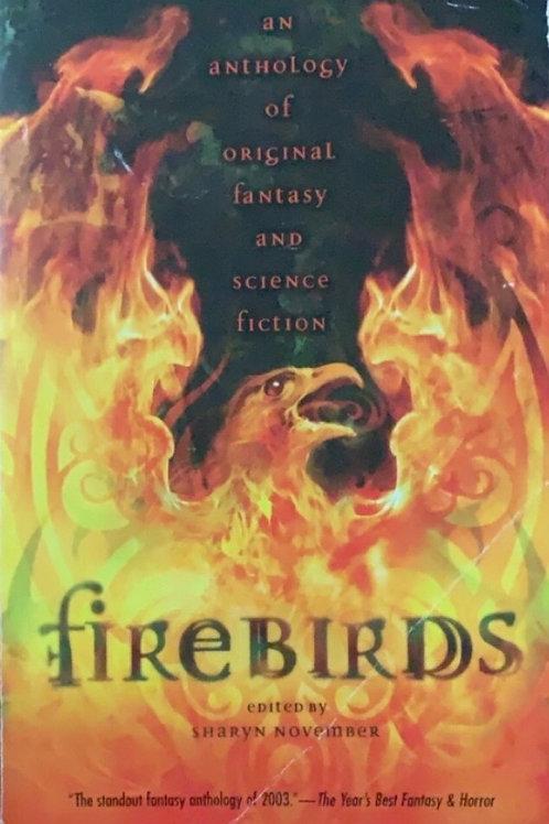 Firebirds Edited by Sharyn November