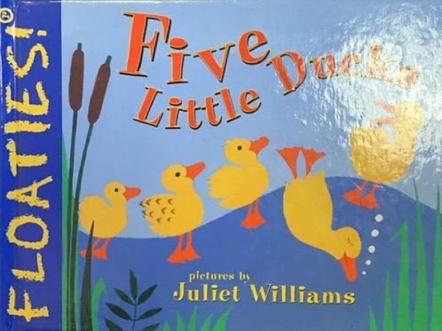 Five Little Ducks by Juliet Williams