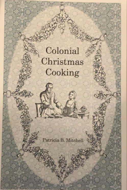 Colonial Christmas Cooking by Patricia B Mitchell