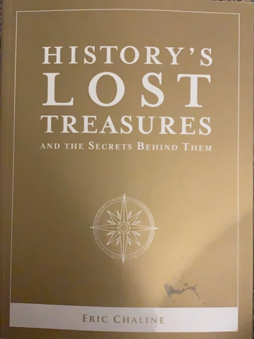History's Lost Treasures and the Secrets Behind Them by Eric Chaline