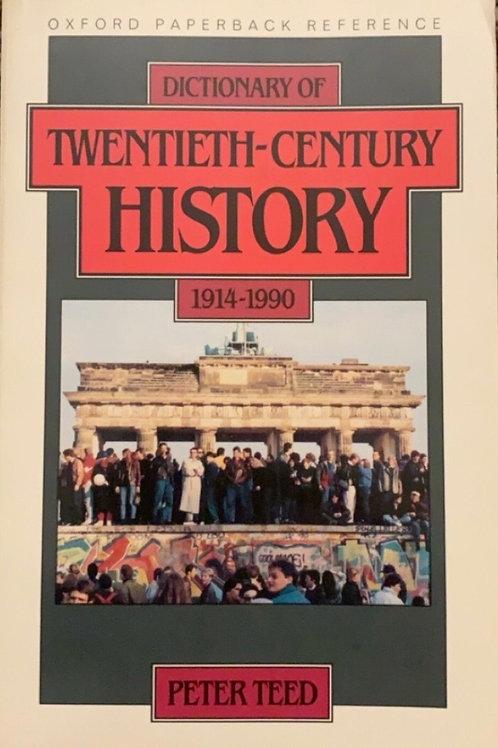 Dictionary of Twentieth-Century History by Peter Teed
