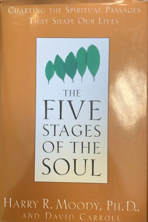 The Five Stages of the Soul by Harry R Moody