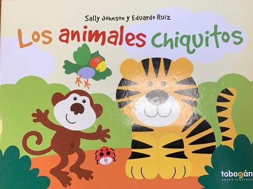 Los Animales Chiquitos by Sally Johnson and Eduardo Ruiz