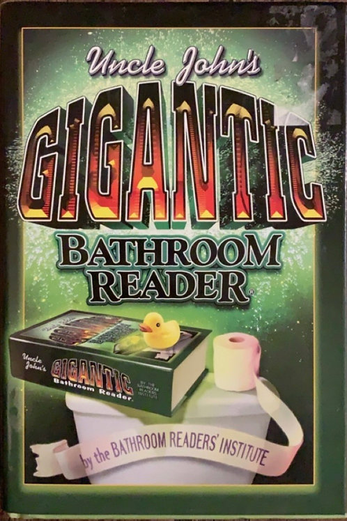 Uncle John's Gigantic Bathroom Reader
