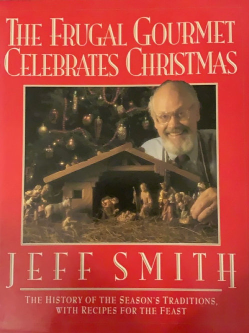 The Frugal Gourmet Celebrates Christmas by Jeff Smith