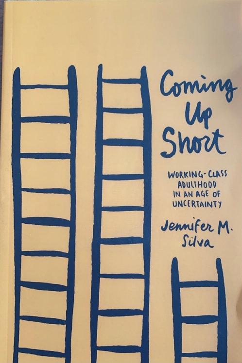 Coming Up Short by Jennifer M  Silva