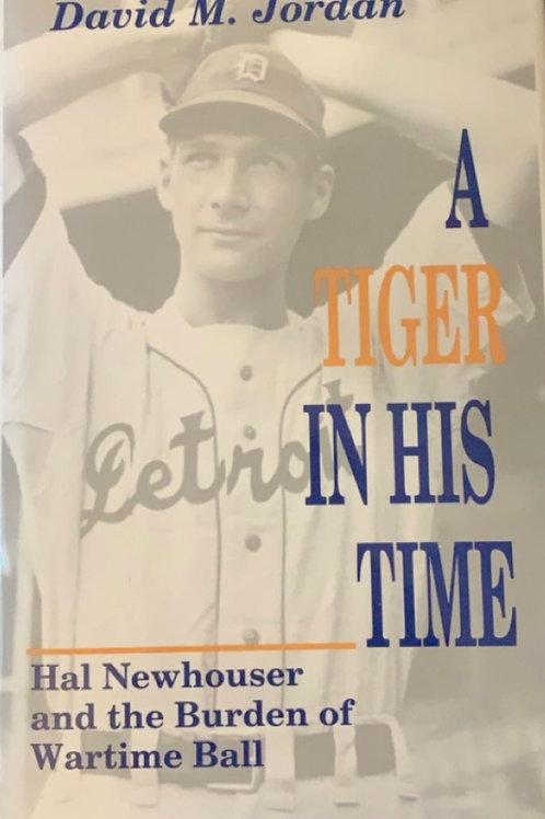 A Tiger in His Time by David M. Jordan
