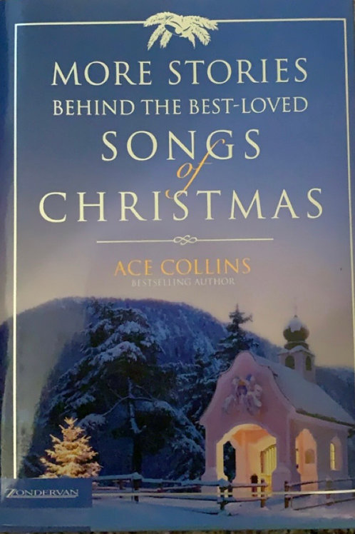 More Stories Behind the Best-Loved Songs of Christmas by Ace Collins