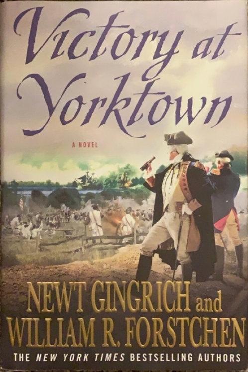 Victory at Yorktown by Newt Gingrich and William R Forstchen