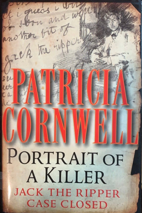 Portrait of a Killer, Jack the Ripper Case Closed by Patricia Cornwell