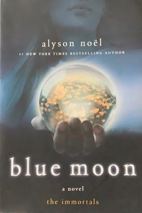 Blue Moon by Alyson Noël