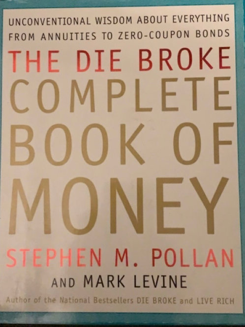 The Die Broke Complete Book of Money by Stephen M. Pollan