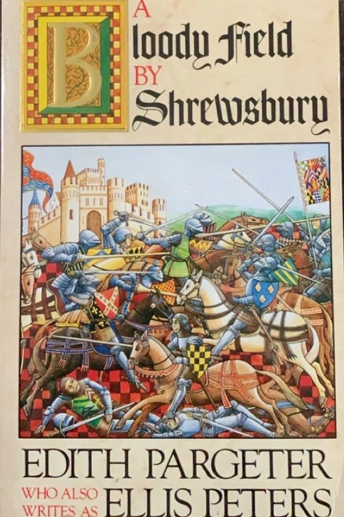 A Bloody field by Shrewsbury by Edith Pargeter