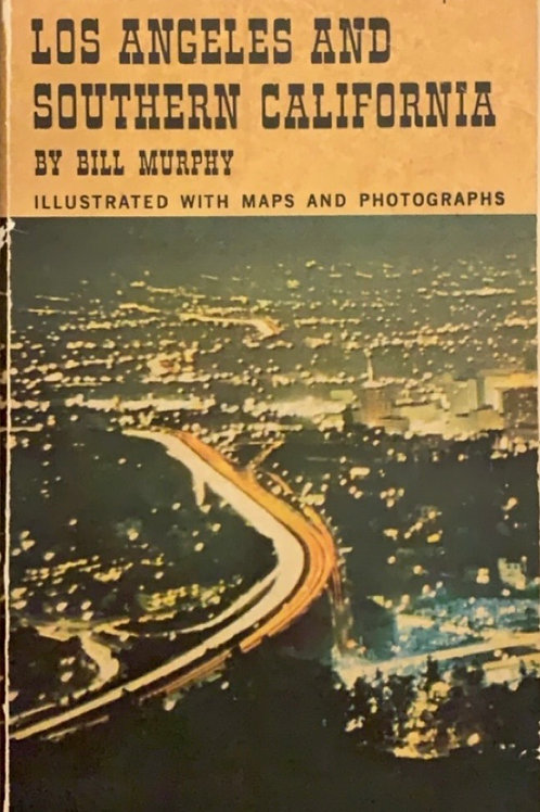 Los Angeles and Southern California by Bull Murphy