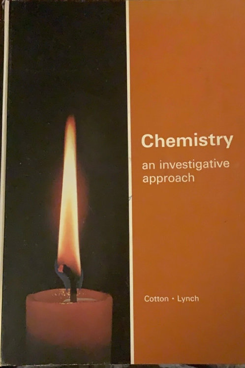 Chemistry An Investigative Approach by F. Albert Cotton and Lawrence D. Lynch
