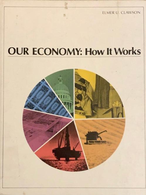 Our Economy: How it Works by Elmer U. Clawson