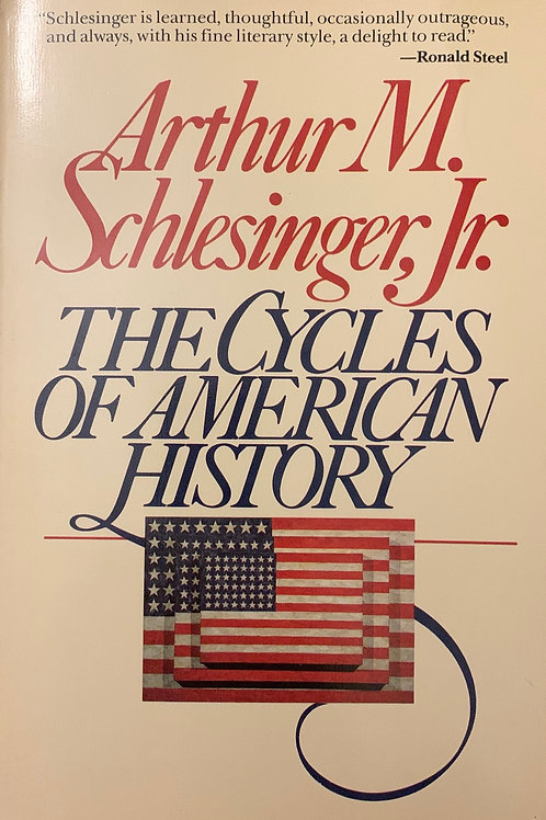 The Cycles of American History by Arthur M Schlesinger