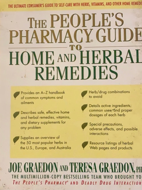 The People's Pharmacy Guide to Home and Herbal Remedies by Joe Graedon