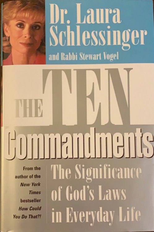 The Ten Commandments by Dr. Laura Schlessinger