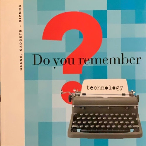 Do You Remember Technology?