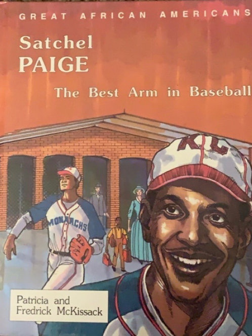 Satchel Paige The Best Arm in Baseball by Patricia and Frederick McKissack
