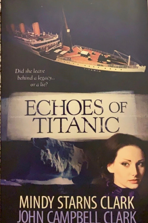 Echoes of Titanic by Mindy Starns Clark and John Campbell Clark