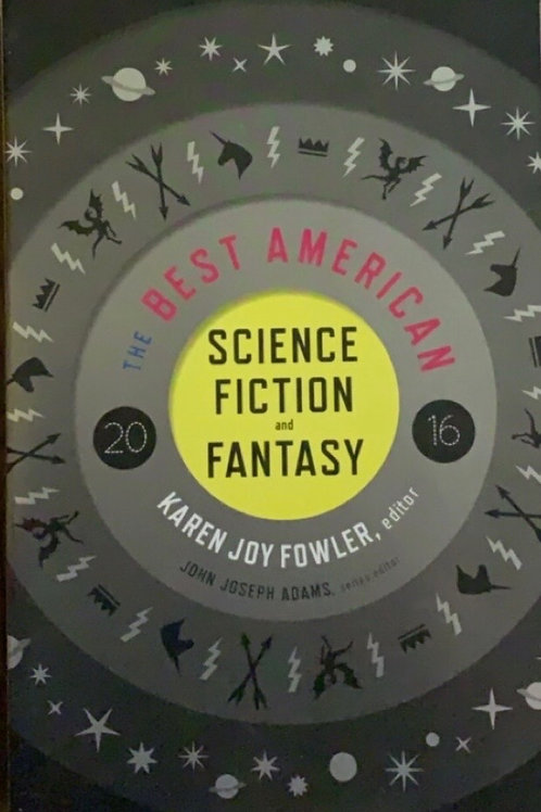 The Best American Science Fiction and Fantasy 2016 Karen Joy Fowler